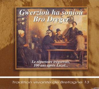 Tradition vivante de Bretagne 13 - Gwzerzioù sonioù Bro Dreger