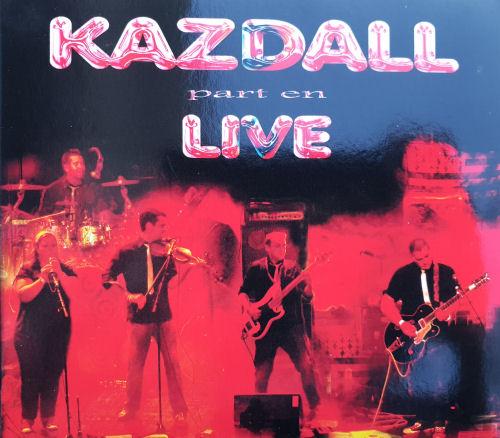 Kazdall part en live